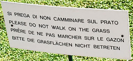 Sign: Please do not walk on the grass. http://www.enjoy-europe.com/DSC0649-PleaseDoNot