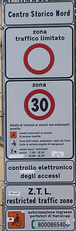 The dreaded Italian ZLT sign in Pisa. http://www.enjoy-europe.com/hte/chap18/Chap18images/0031ZTL.jpg
