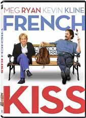 French Kiss, DVD. With Kevin Kline and Meg Ryan.